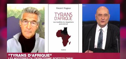 «Les tyrans africains perpétuent le fait colonial», selon le journaliste Vincent Hugeux