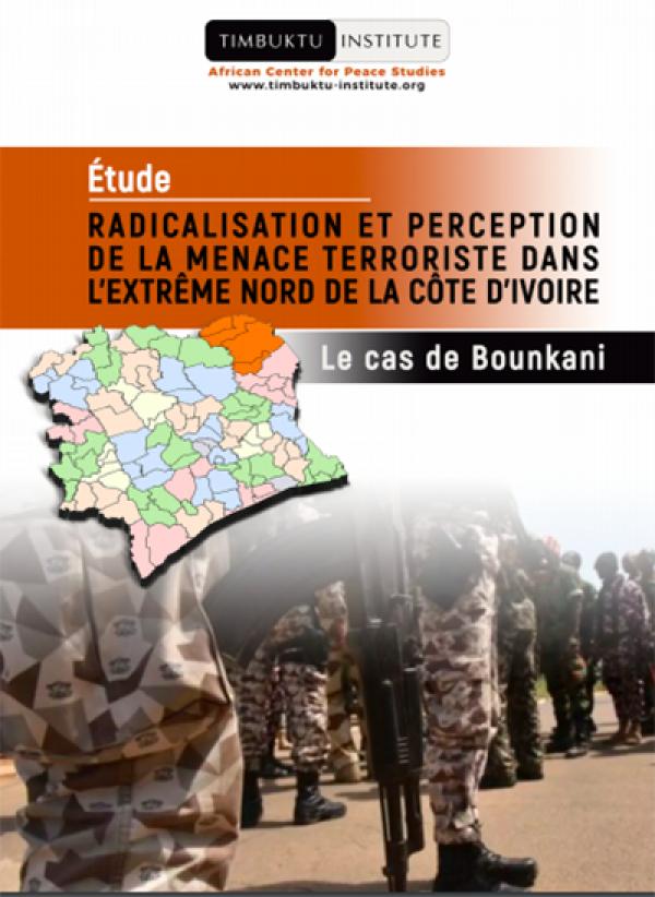 RAPPORT INEDIT : Radicalisation et perception de la menace terroriste dans l'extrême-Nord de la Côte d'Ivoire Spécial